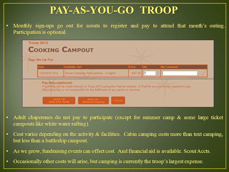 PAY-AS-YOU-GO TROOP Monthly sign-ups go out for scouts to register and pay to attend that month's outing.