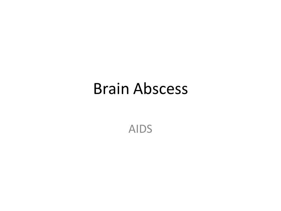 Brain Abscess AIDS