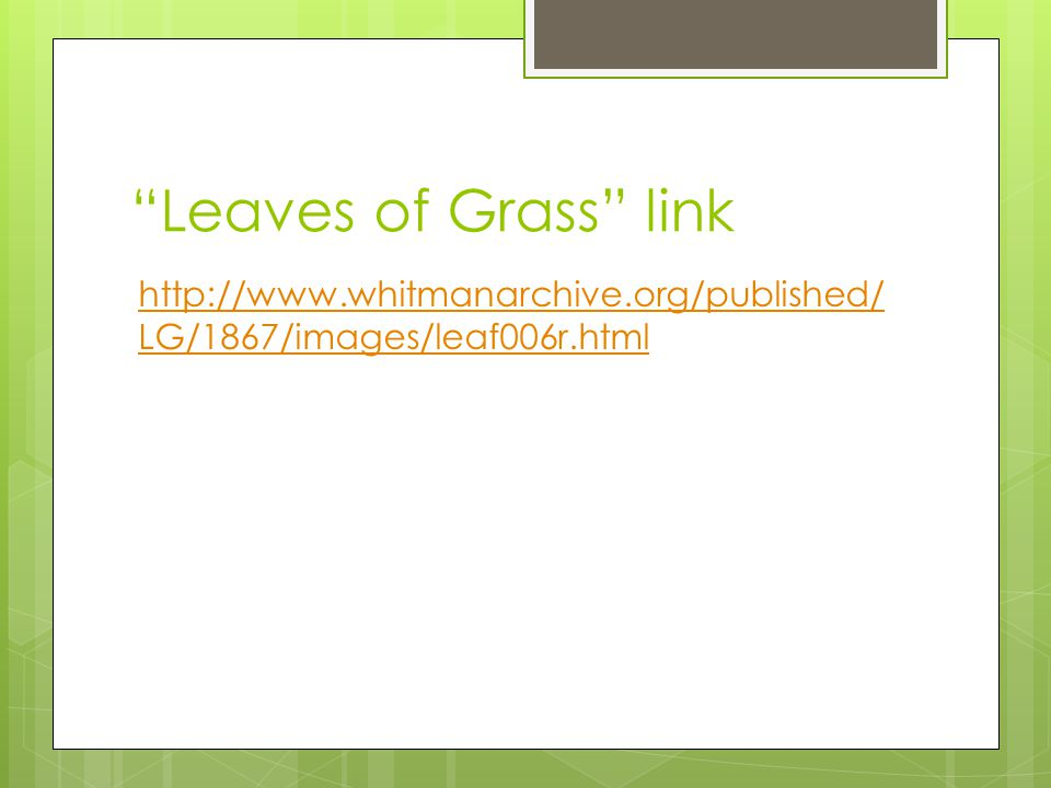 Leaves of Grass link http://www.whitmanarchive.org/published/ LG/1867/images/leaf006r.html