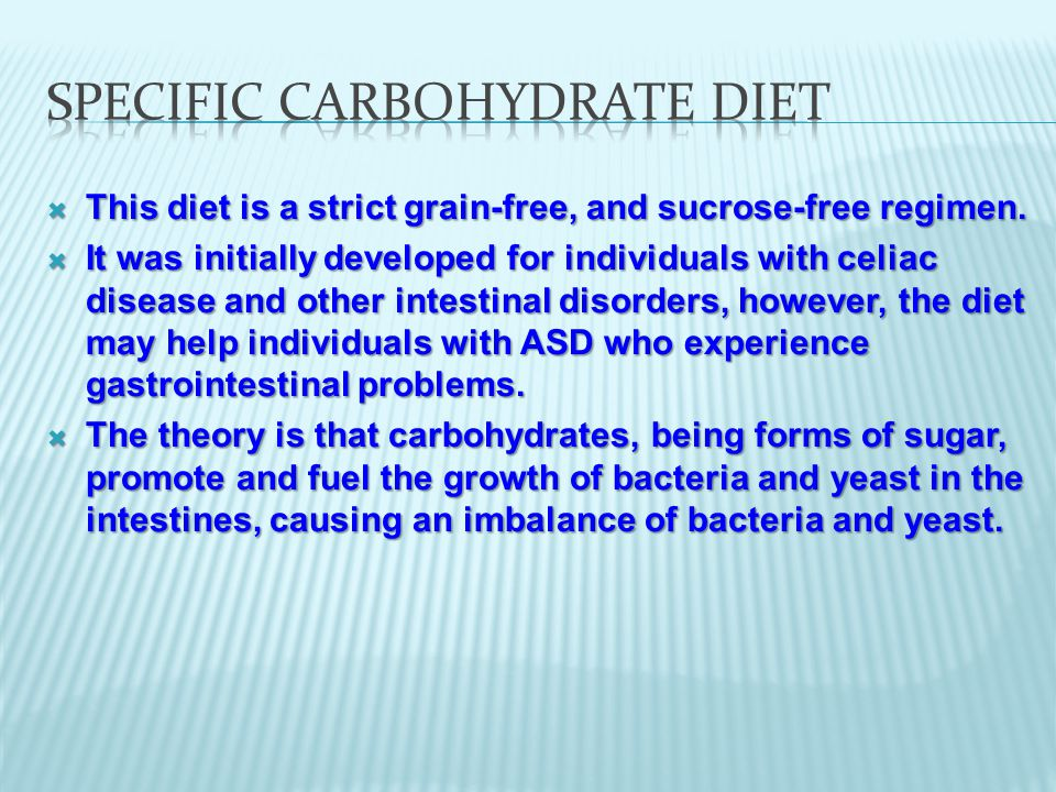  This diet is a strict grain-free, and sucrose-free regimen.