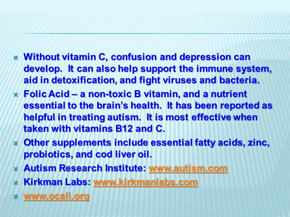  Without vitamin C, confusion and depression can develop.