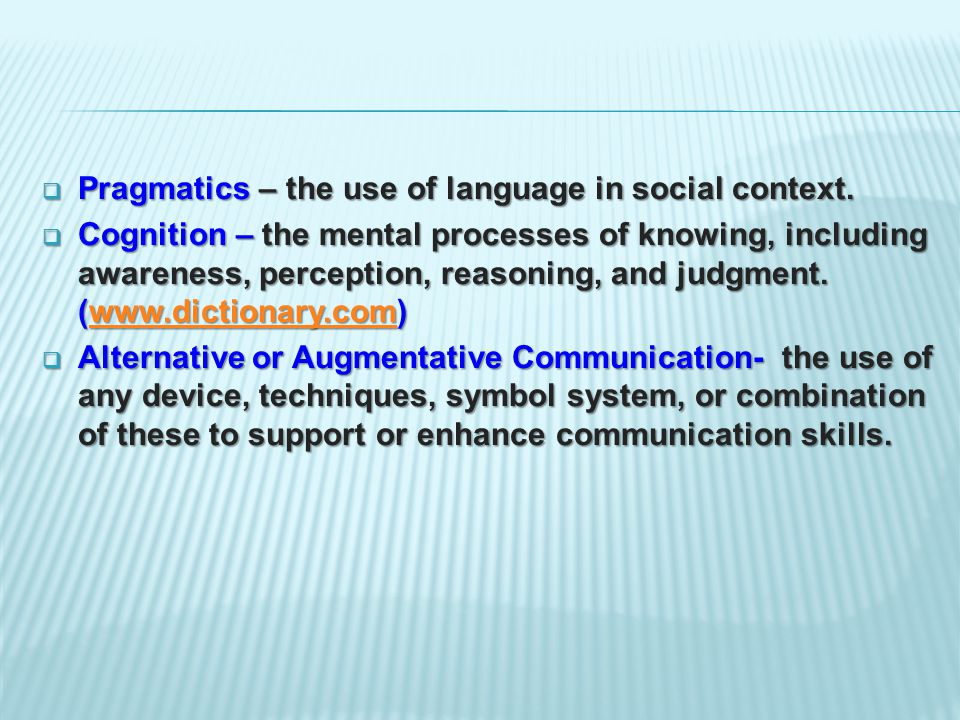  Pragmatics – the use of language in social context.