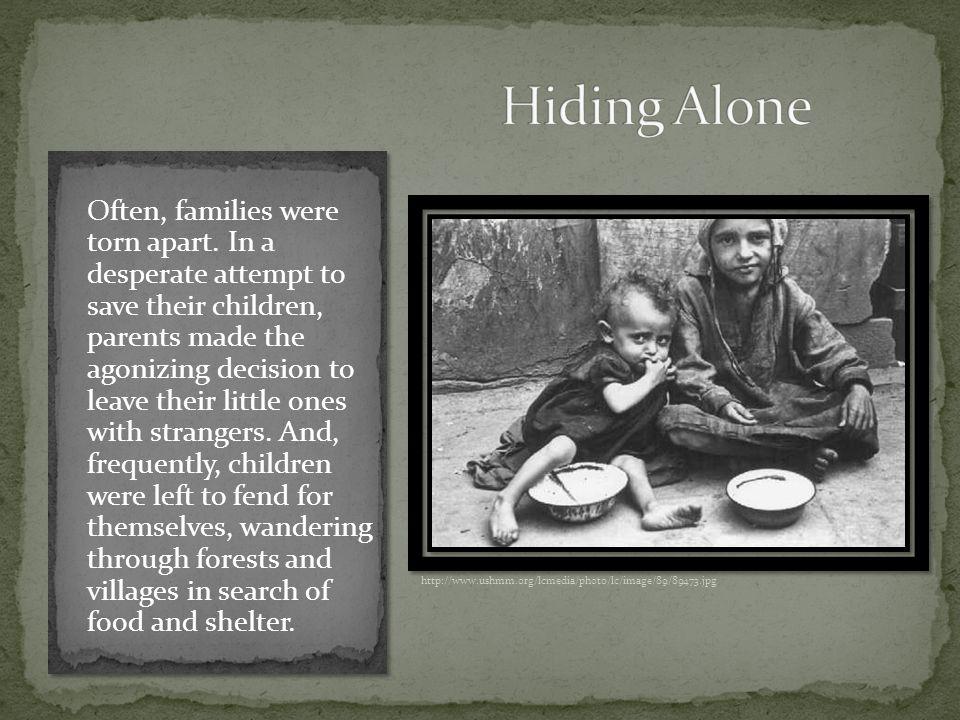 Often, families were torn apart.