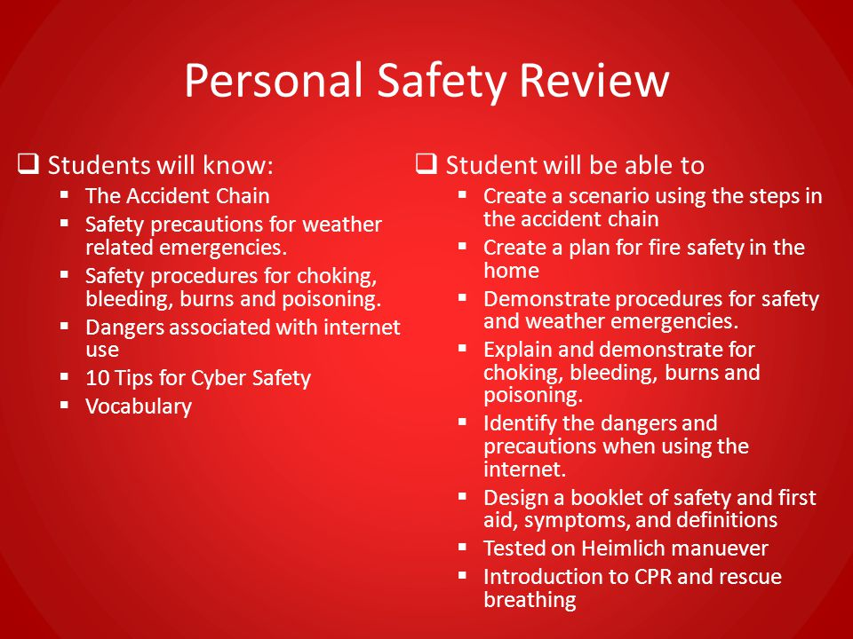Personal Safety Review  Students will know:  The Accident Chain  Safety precautions for weather related emergencies.