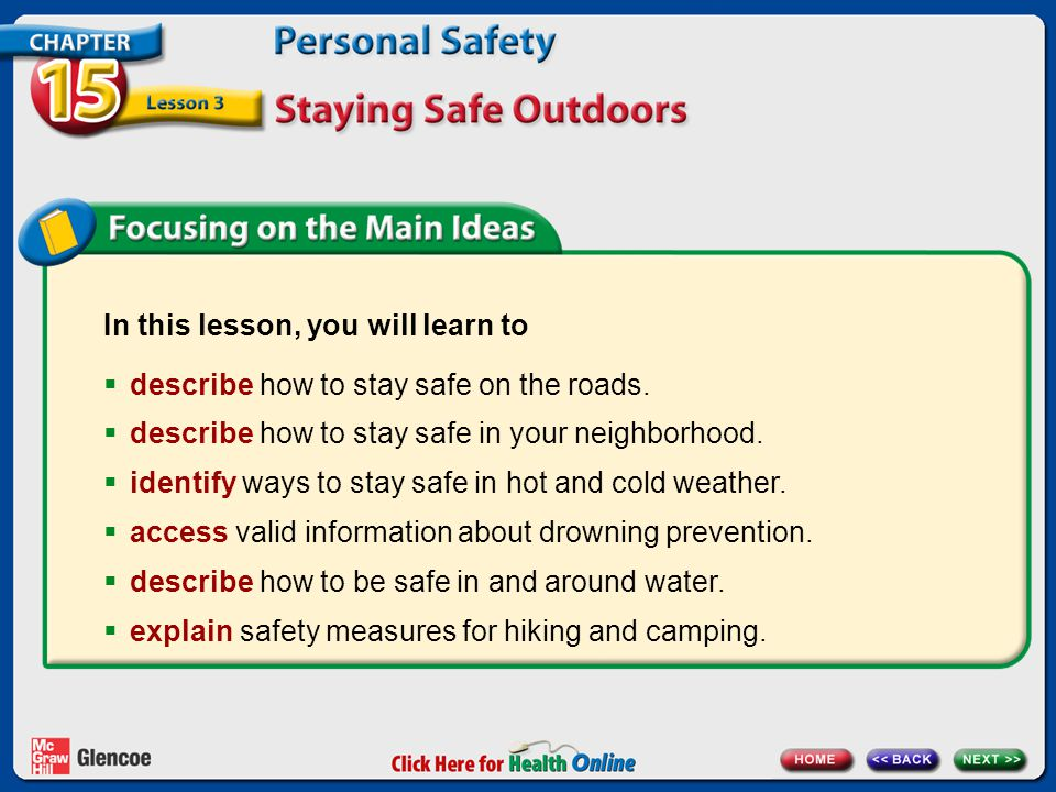 In this lesson, you will learn to  describe how to stay safe on the roads.