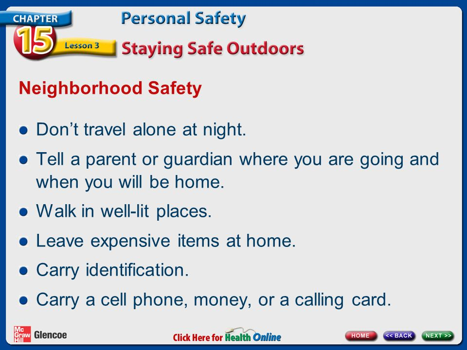 Neighborhood Safety Don't travel alone at night.
