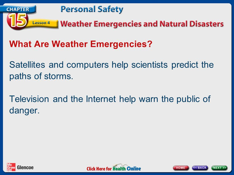 What Are Weather Emergencies. Satellites and computers help scientists predict the paths of storms.