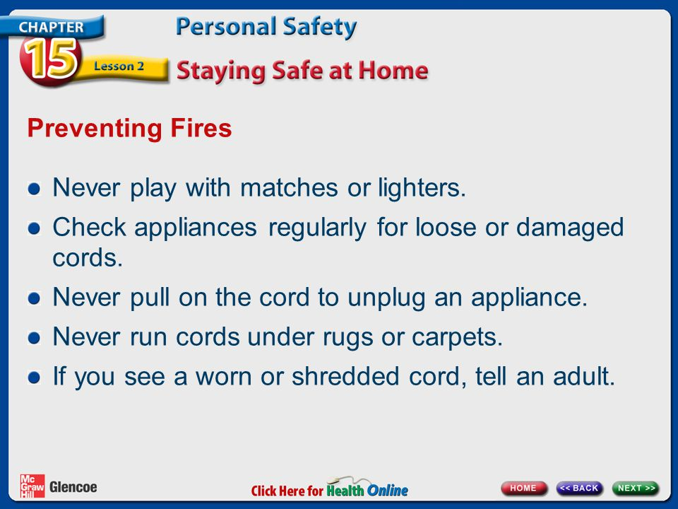 Preventing Fires Never play with matches or lighters.
