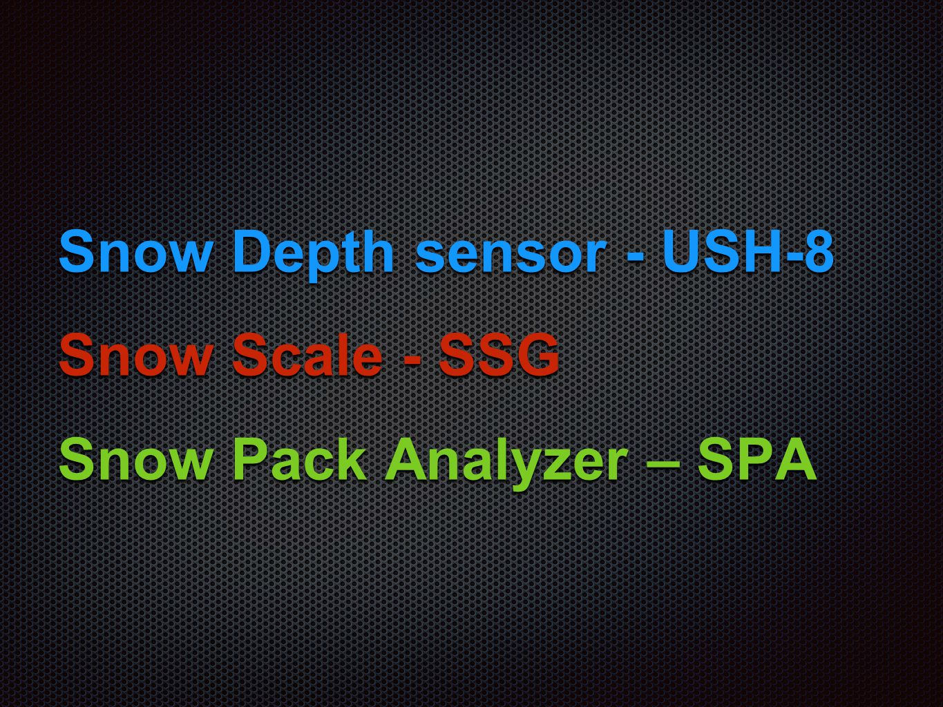 Snow depth Snow temperature Snow water equivalent Liquid water content in snow pack Snow melt-off prediction