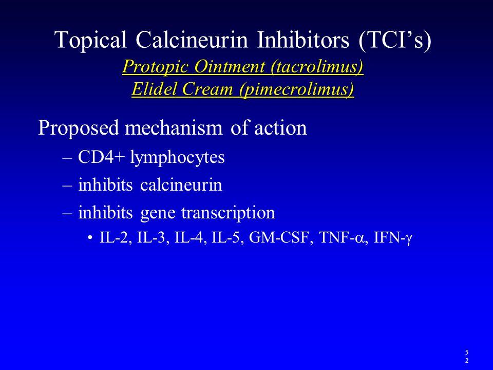 Protopic Ointment (tacrolimus) Elidel Cream (pimecrolimus) Topical Calcineurin Inhibitors (TCI's) Protopic Ointment (tacrolimus) Elidel Cream (pimecro