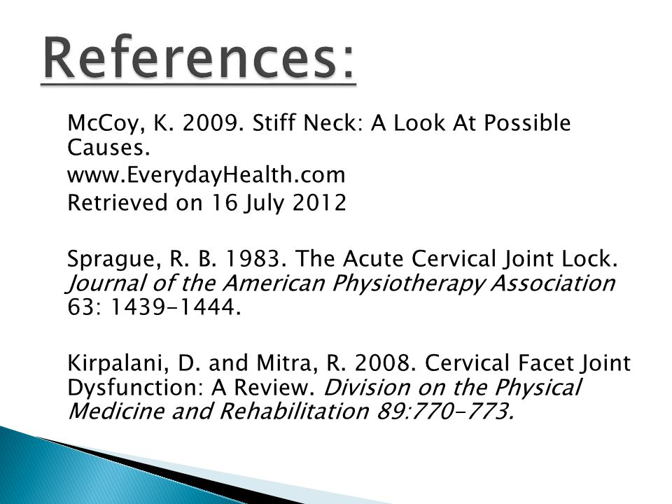 McCoy, K. 2009. Stiff Neck: A Look At Possible Causes.