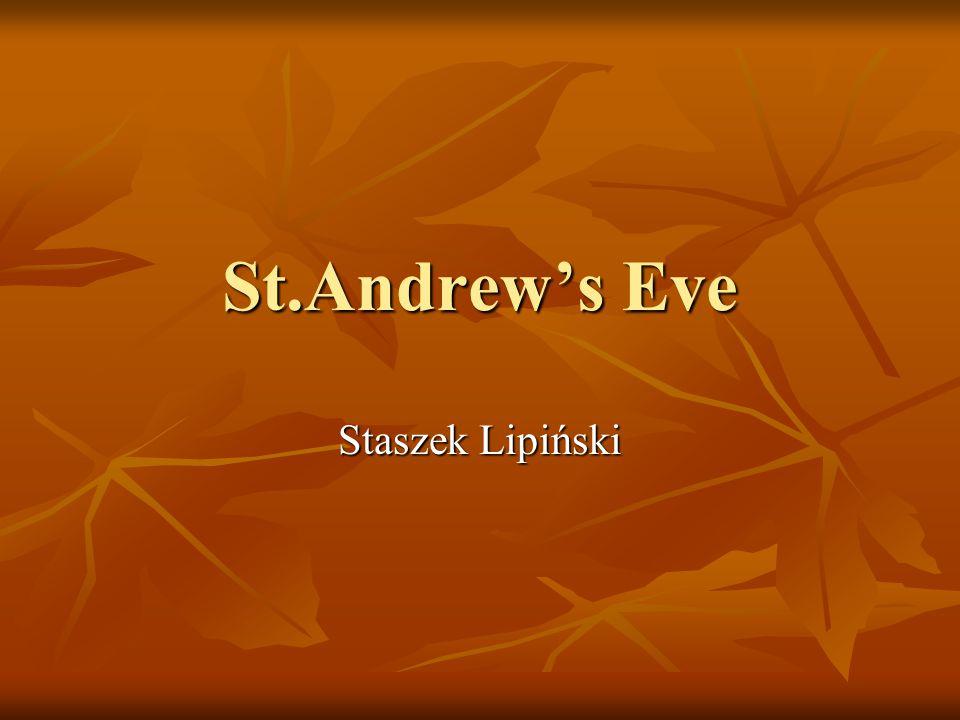 St.Andrew's Eve Staszek Lipiński
