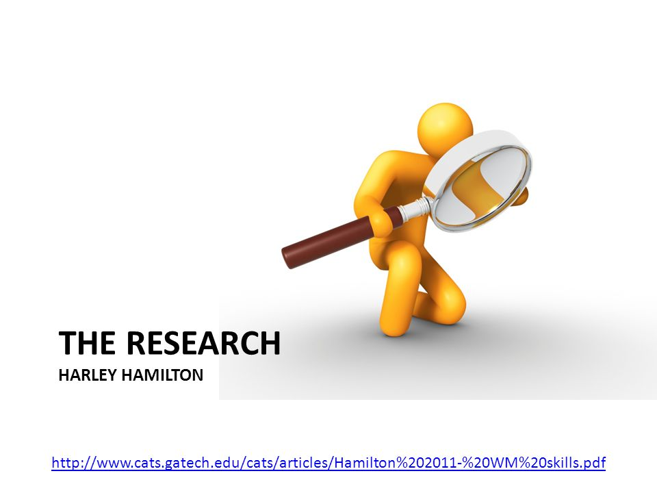 THE RESEARCH HARLEY HAMILTON http://www.cats.gatech.edu/cats/articles/Hamilton%202011-%20WM%20skills.pdf