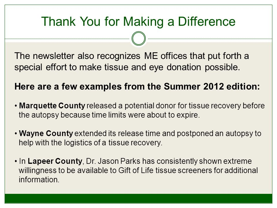 Thank You for Making a Difference The newsletter also recognizes ME offices that put forth a special effort to make tissue and eye donation possible.