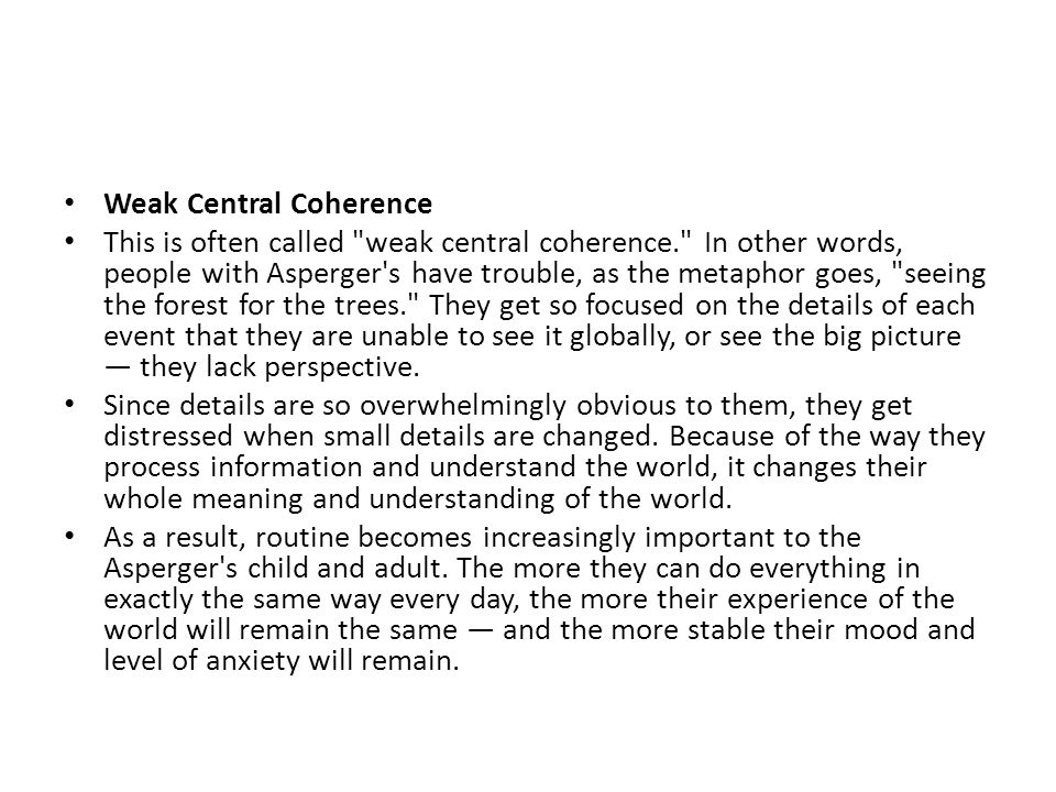 Weak Central Coherence This is often called