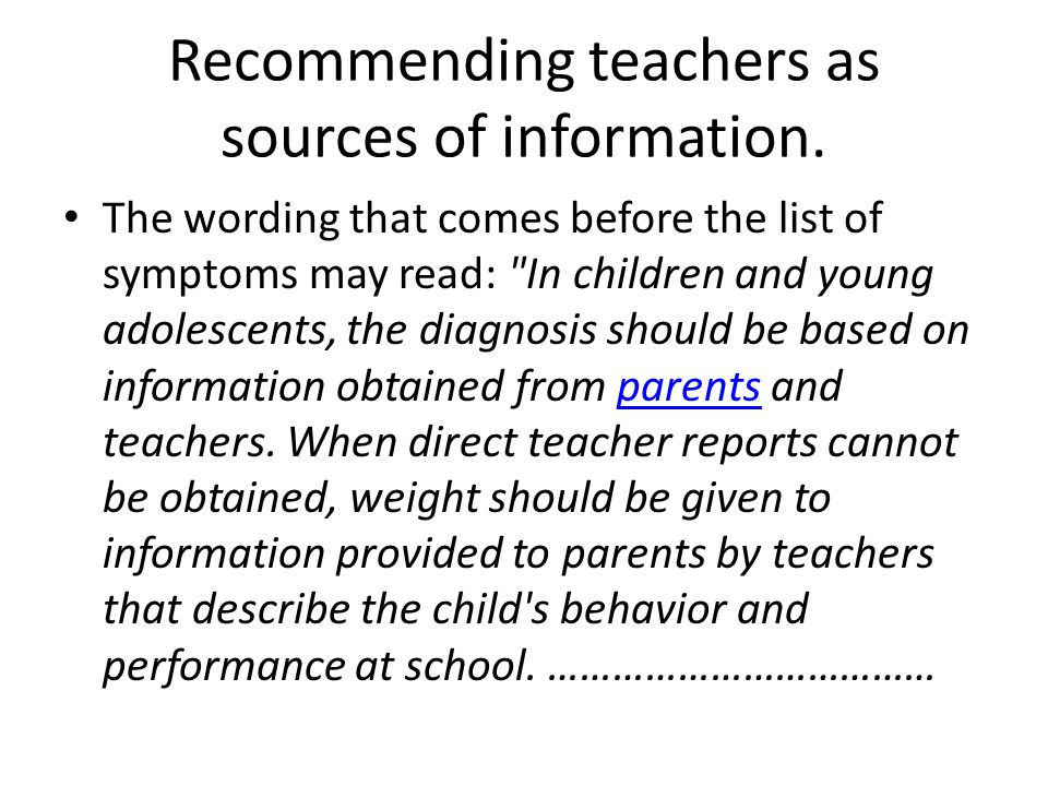 Recommending teachers as sources of information. The wording that comes before the list of symptoms may read: