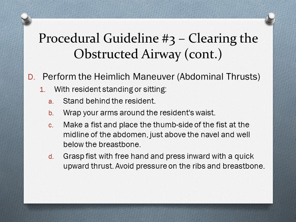 Procedural Guideline #3 – Clearing the Obstructed Airway (cont.) D.