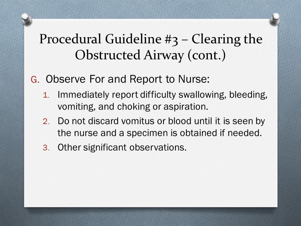 Procedural Guideline #3 – Clearing the Obstructed Airway (cont.) G.