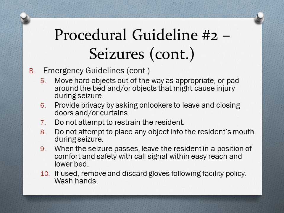 Procedural Guideline #2 – Seizures (cont.) B. Emergency Guidelines (cont.) 5.