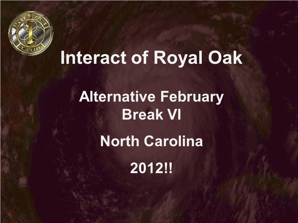 Interact of Royal Oak Alternative February Break VI North Carolina 2012!!