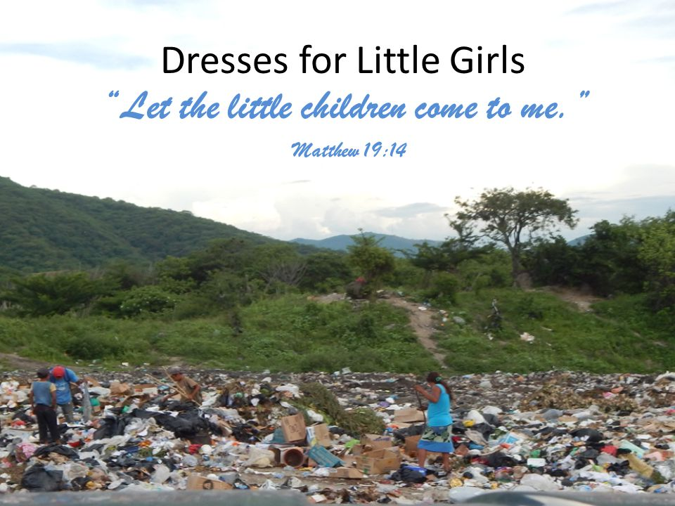 Dresses for Little Girls Let the little children come to me. Matthew 19:14