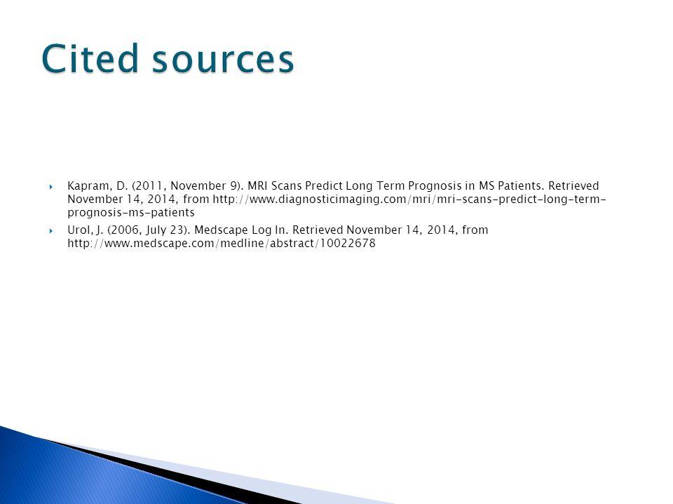  Kapram, D. (2011, November 9). MRI Scans Predict Long Term Prognosis in MS Patients. Retrieved November 14, 2014, from http://www.diagnosticimaging.