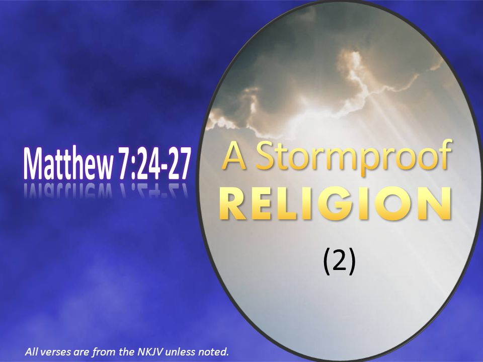 All verses are from the NKJV unless noted. (2)