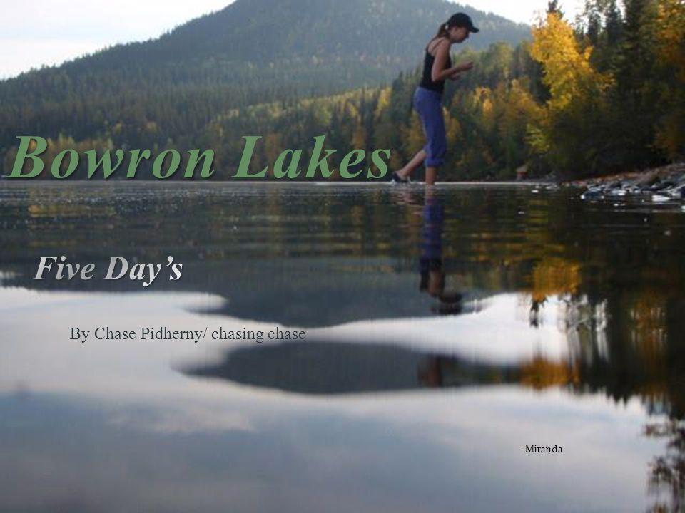 Bowron Bowron Lakes -Miranda By Chase Pidherny/ chasing chase