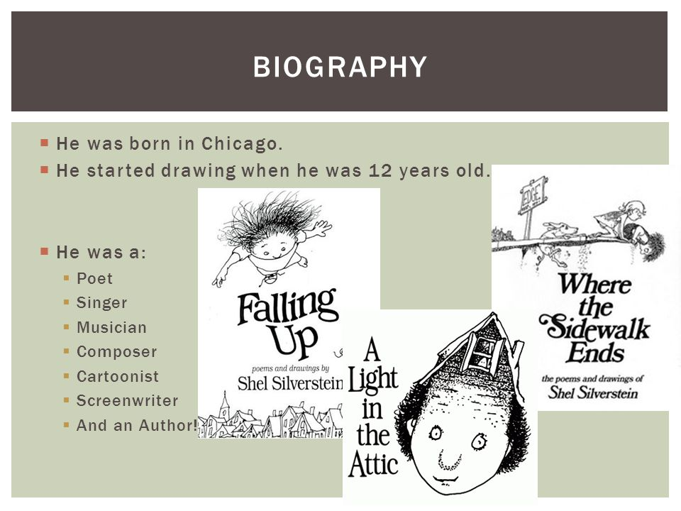  He was born in Chicago.  He started drawing when he was 12 years old.