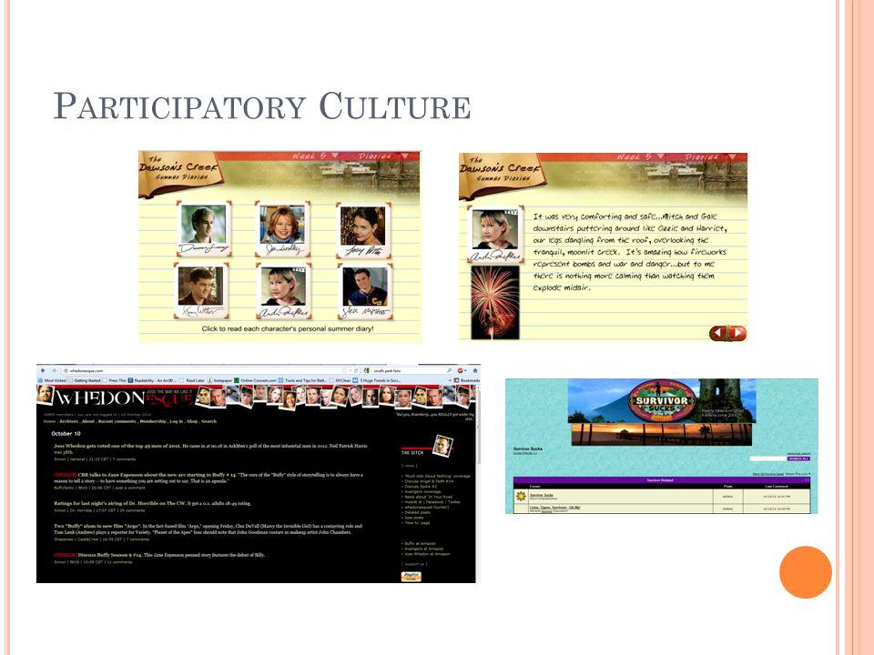 P ARTICIPATORY C ULTURE