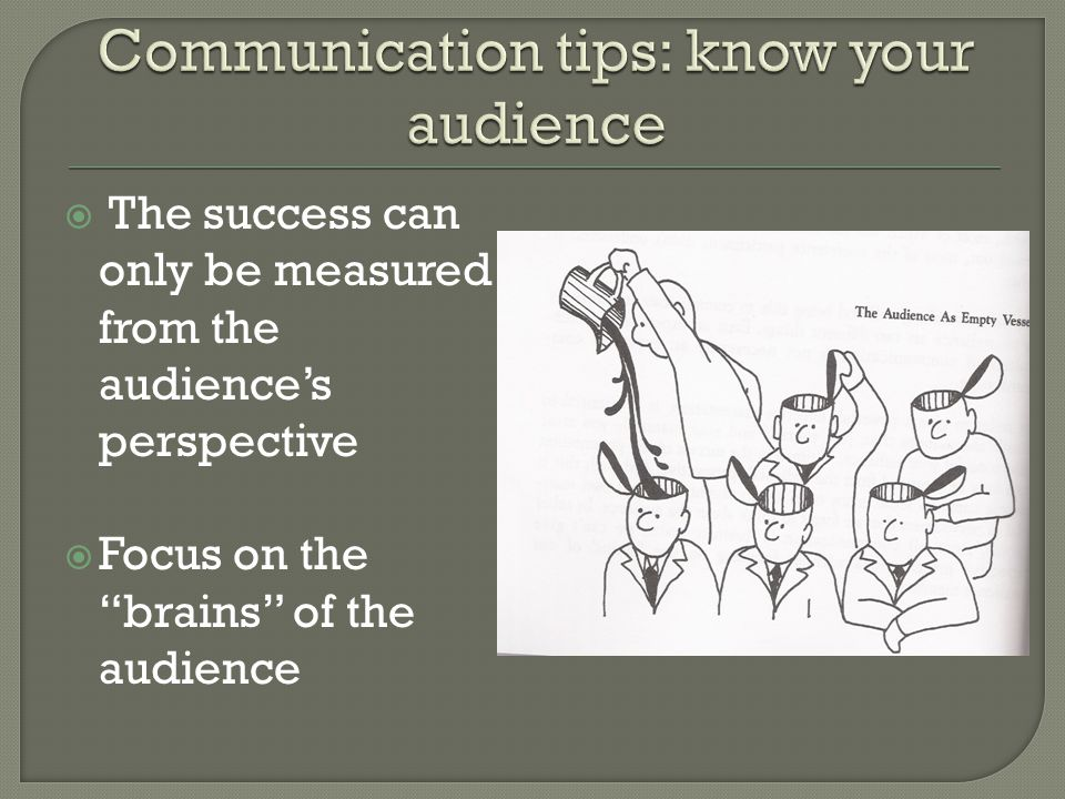  Begin powerfully by making contact with your audience Posture, eyes and the way you move  Start with a joke or tell a story they can relate to  People remember certain things about a presentation