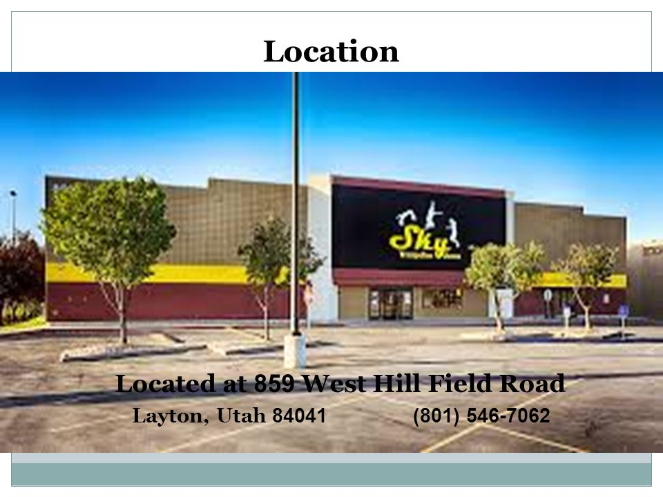 Location Located at 859 West Hill Field Road Layton, Utah 84041 (801) 546-7062