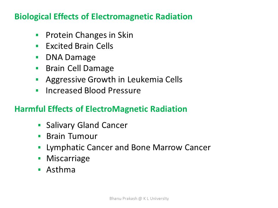Biological Effects of Electromagnetic Radiation  Protein Changes in Skin  Excited Brain Cells  DNA Damage  Brain Cell Damage  Aggressive Growth i