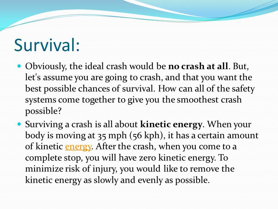Survival: Obviously, the ideal crash would be no crash at all.