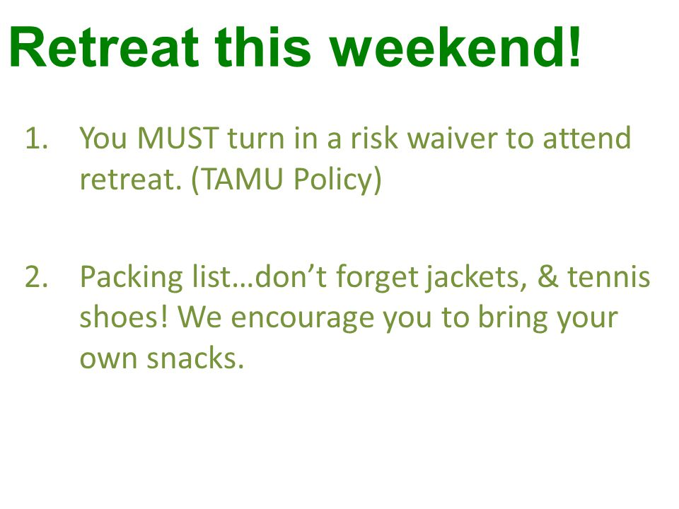 Retreat this weekend. 1.You MUST turn in a risk waiver to attend retreat.