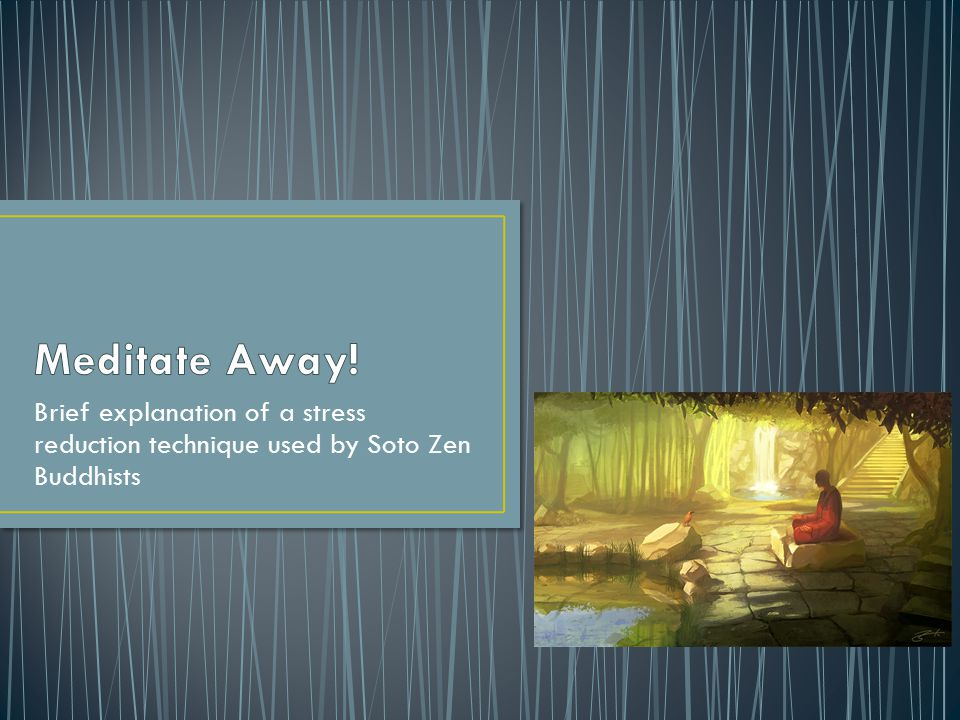 Brief explanation of a stress reduction technique used by Soto Zen Buddhists