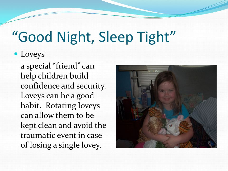 Good Night, Sleep Tight Loveys a special friend can help children build confidence and security.