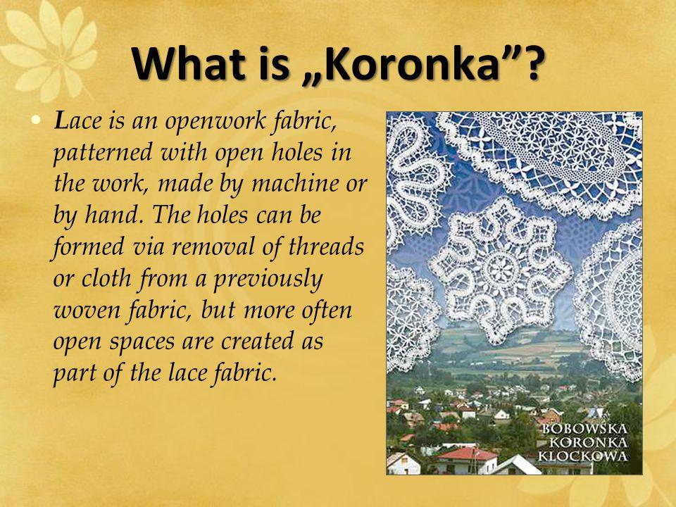 """What is """"Koronka ."""