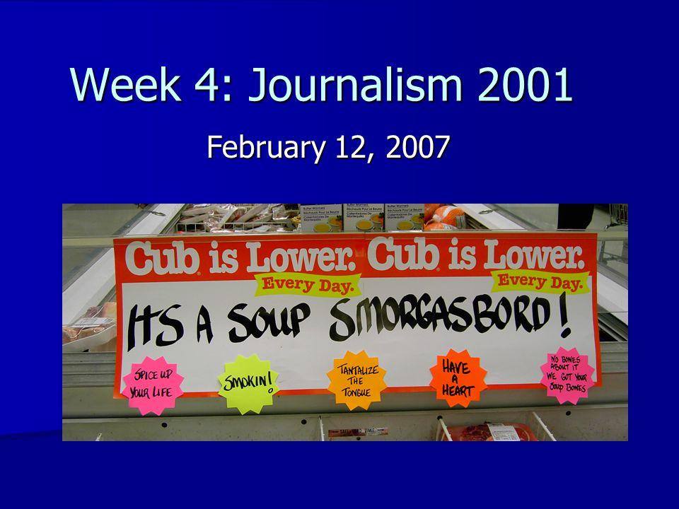 Week 4: Journalism 2001 February 12, 2007