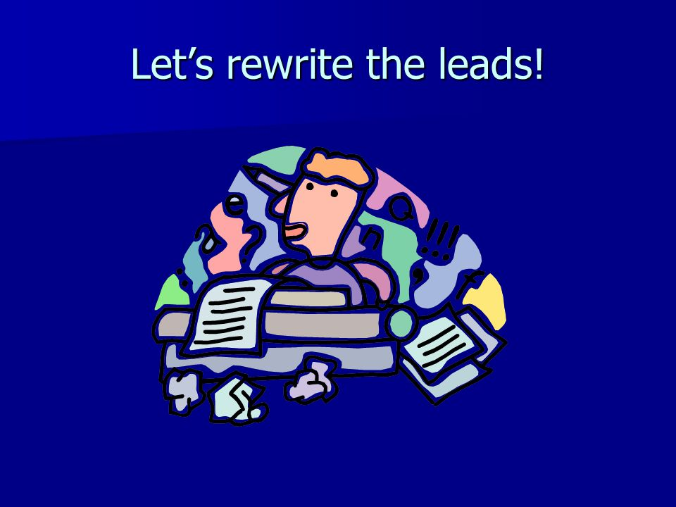 Let's rewrite the leads!
