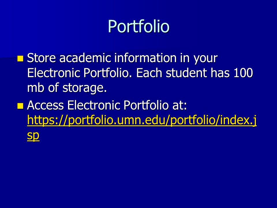 Portfolio Store academic information in your Electronic Portfolio.