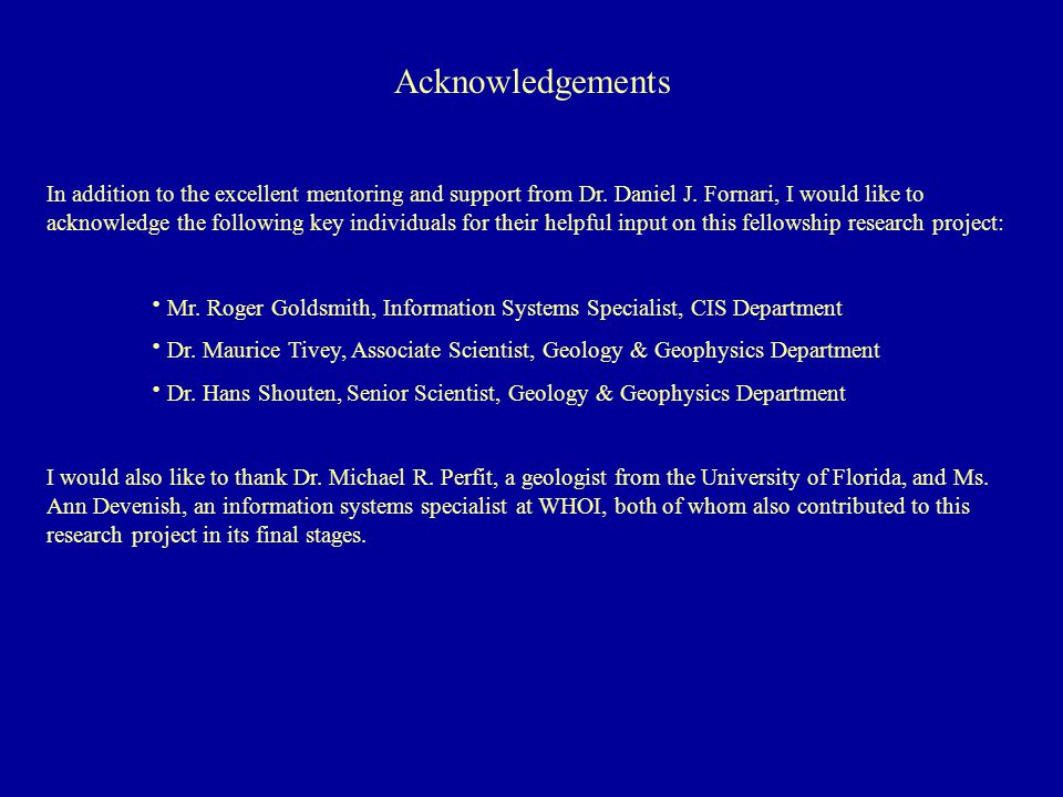 Acknowledgements In addition to the excellent mentoring and support from Dr.
