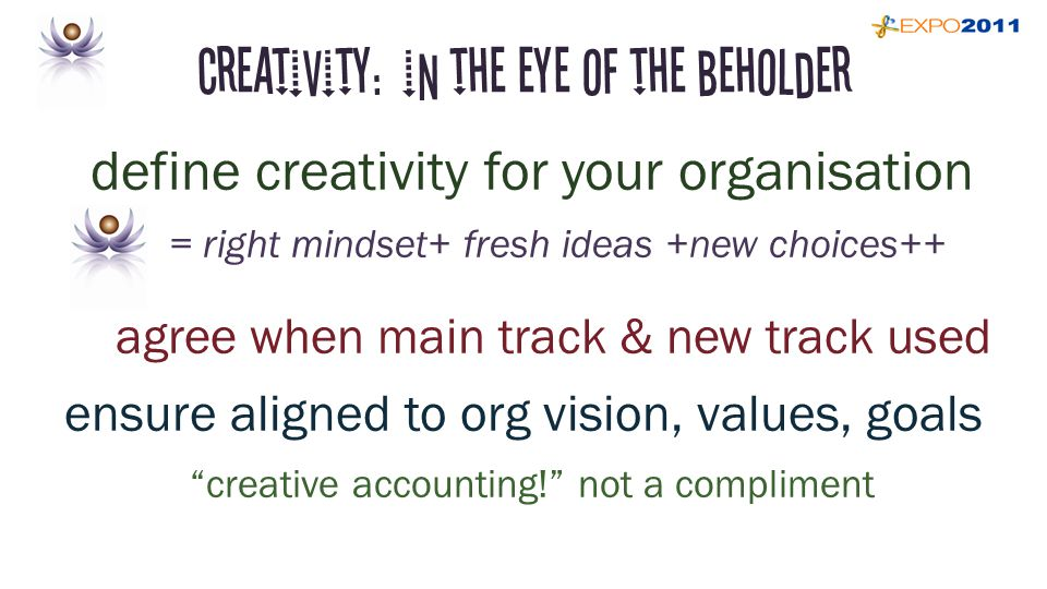 Creativity needs fertile ground seek fresh perspectives, challenge status quo self initiated & organisation initiated start team project board, mix up routines provide time, diverse stimuli & tools playful & purposeful not change for sake of change