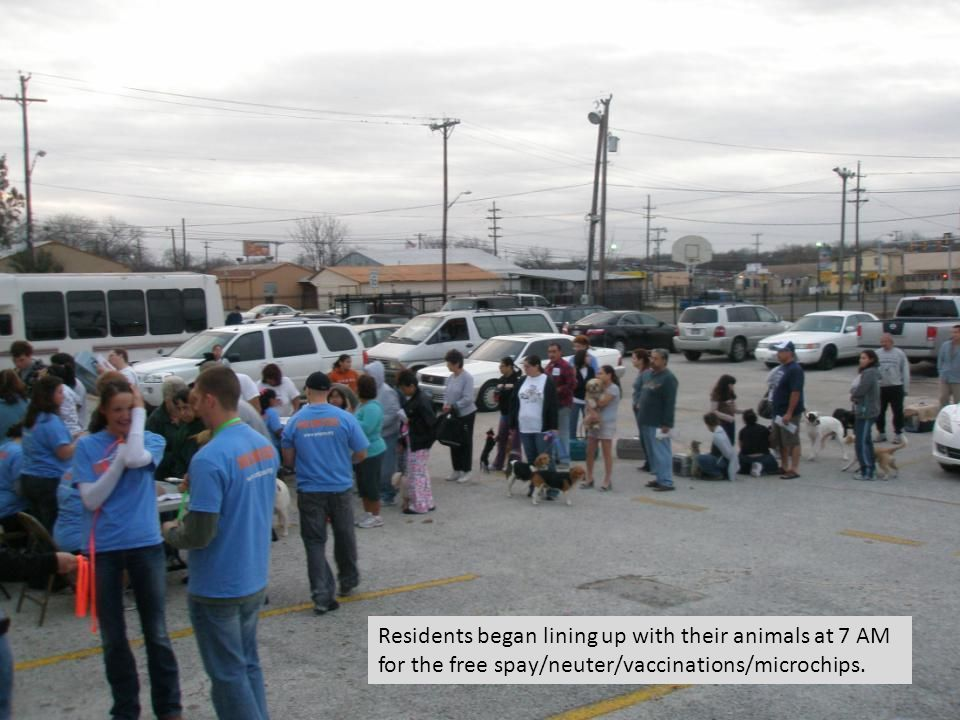 Residents began lining up with their animals at 7 AM for the free spay/neuter/vaccinations/microchips.