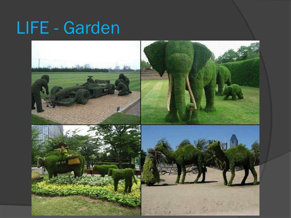 LIFE - Garden
