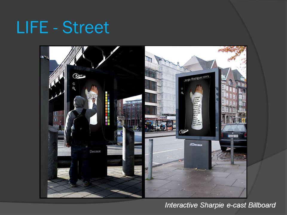 LIFE - Street Interactive Sharpie e-cast Billboard