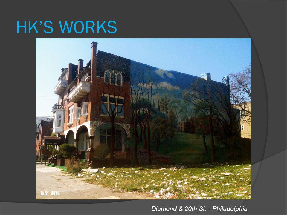 HK'S WORKS Diamond & 20th St. - Philadelphia