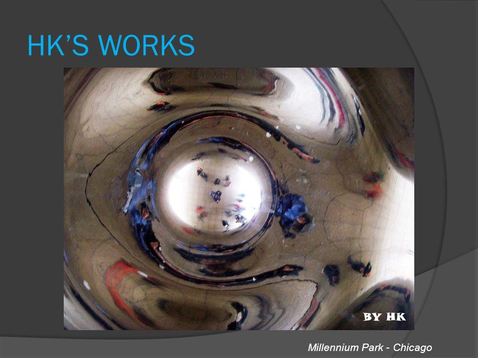 HK'S WORKS Millennium Park - Chicago