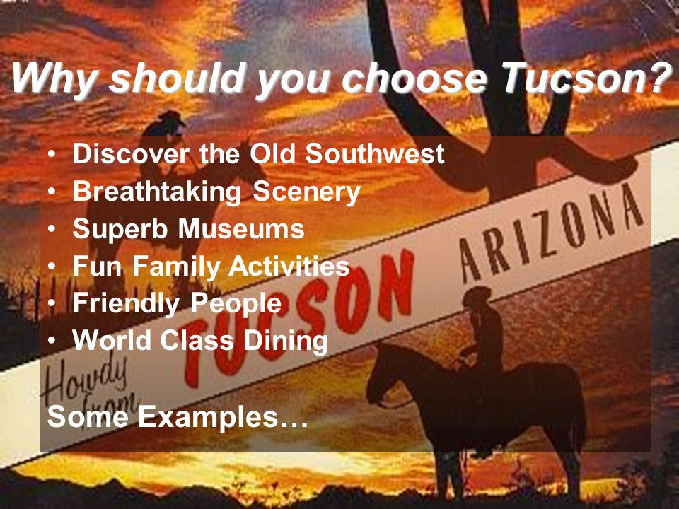 Why should you choose Tucson.