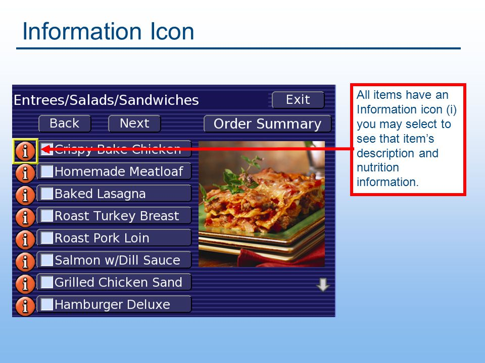 Information Icon The Information screen displays nutritional information for selected item OK button returns you back to the screen you were on.